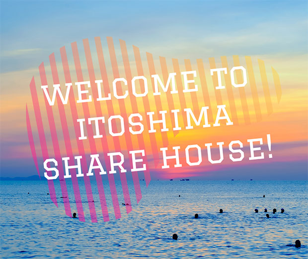 Welcome to itoshima share house!